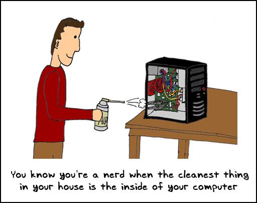 dorks keep their computers clean